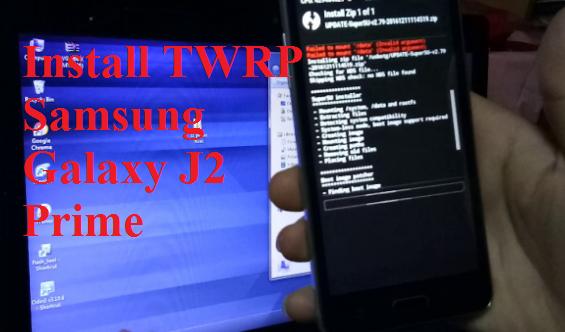 Tutorial Cara Install TWRP Samsung Galaxy J2 Prime (SM-G532G