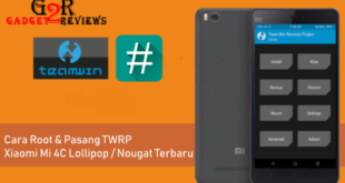 Tutorial Cara Root dan Install TWRP Xiaomi Mi 4C (Libra) Lengkap