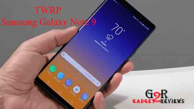 cara Install TWRP Samsung Galaxy Note 9