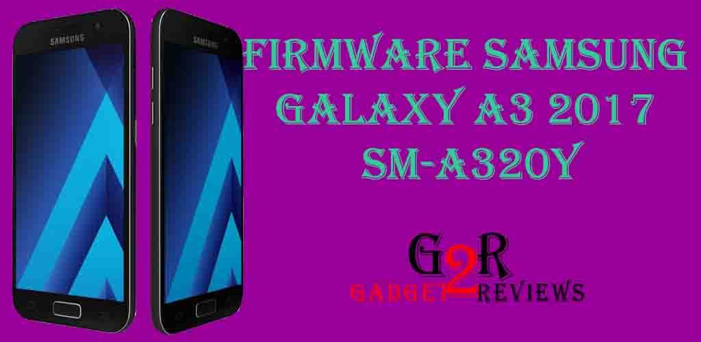 Firmware Samsung Galaxy A3 2017 SM-A320Y Indonesia