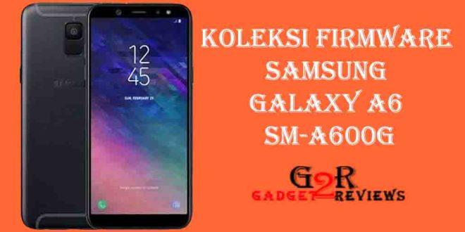 Firmware Samsung Galaxy A6 SM-A600G Indonesia
