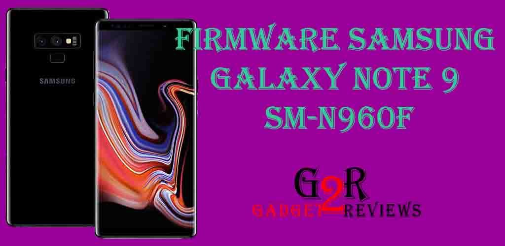 Firmware Samsung Galaxy Note 9 SM-N960F Indonesia
