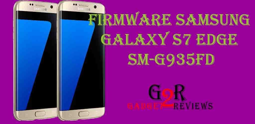 Firmware Samsung Galaxy S7 Edge SM-G935FD Indonesia
