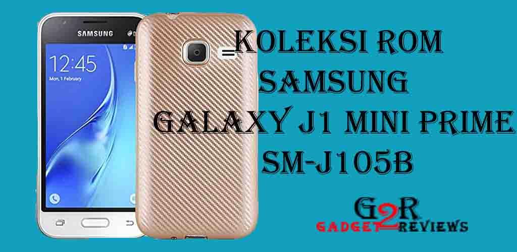 Koleksi Stock ROM Terbaru Firmware Samsung Galaxy J1 Mini Prime SM-J105B Indonesia