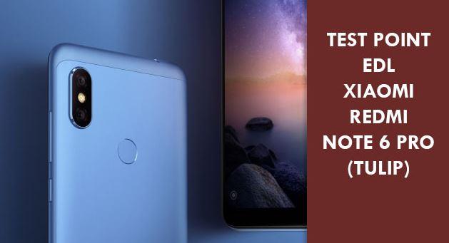 Test Point Xiaomi Redmi Note 6 Pro (Tulip), Flashing Lewat EDL Tanpa Unlock Bootloader