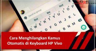 Cara Menghilangkan Kamus Otomatis di Keyboard HP Vivo