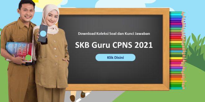 Link Download Koleksi Soal dan Kunci Jawaban SKB Guru CPNS 2021