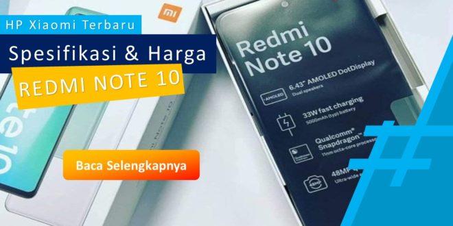 Spesifikasi dan Harga Redmi Note 10 Lengkap