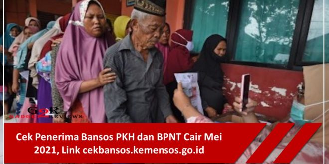 Cara Cek Penerima Bansos PKH dan BPNT Cair Mei 2021, Link cekbansos.kemensos.go.id