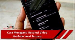 Cara Mengganti Resolusi Video YouTube Versi Terbaru