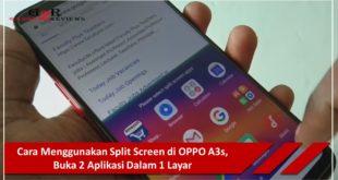 Cara Menggunakan Split Screen di OPPO A3s, Menggunakan Dua Aplikasi Dalam Satu Layar