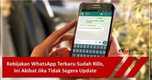 Kebijakan WhatsApp Terbaru Sudah Rilis, Ini Akibat Jika Tidak Segera Update