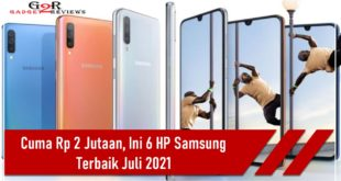 6 HP Samsung Terbaik Bulan Juli 2021 Harga 2 Jutaan