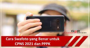 Begini Cara Swafoto yang Benar untuk CPNS 2021 dan PPPK