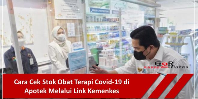 Cara Cek Stok Obat Terapi Covid-19 di Apotek Melalui Link Kemenkes