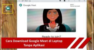 Cara Download Google Meet di Laptop Tanpa Aplikasi
