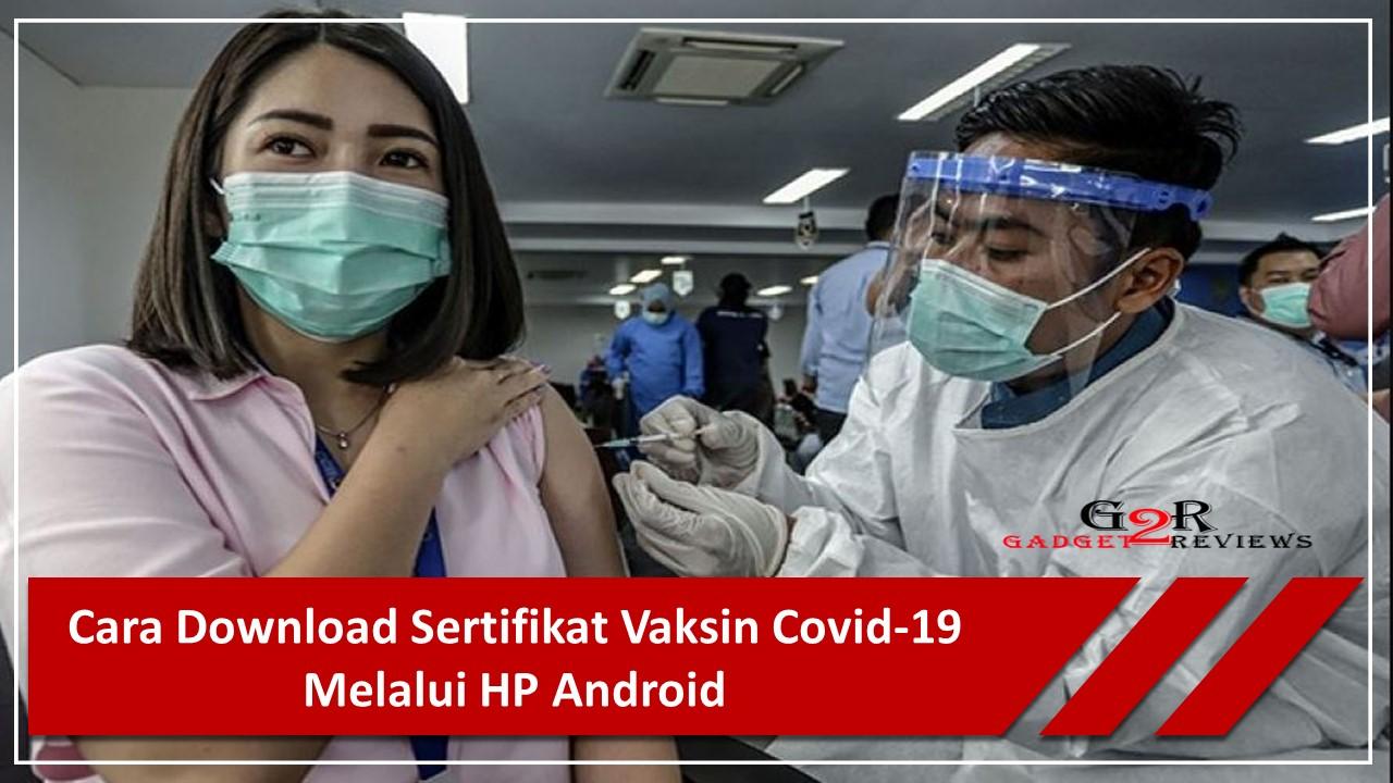Cara Download Sertifikat Vaksin Covid-19 Melalui HP Android