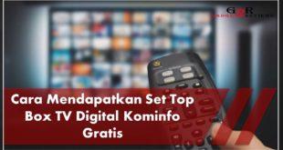 Cara Mendapatkan Set Top Box TV Digital Kominfo Gratis