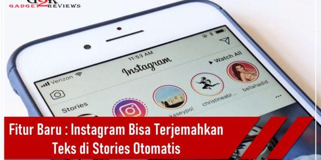 Fitur Baru Instagram Sekarang Dapat Menerjemahkan Teks di Stories Secara Otomatis