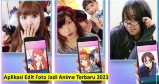 Aplikasi Edit Foto Jadi Anime Terbaru 2021