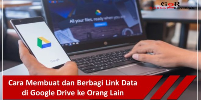 Cara Membuat dan Berbagi Link Data di Google Drive ke Orang Lain