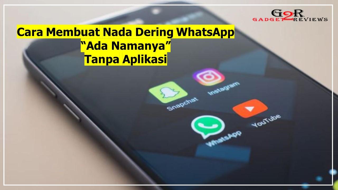 Cara Buat Nada Dering WhatsApp Ada Namanya Tanpa Aplikasi