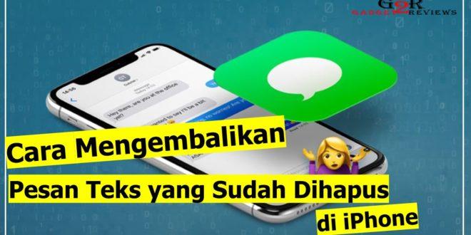 Cara Mengembalikan Pesan Teks yang Sudah Dihapus di iPhone
